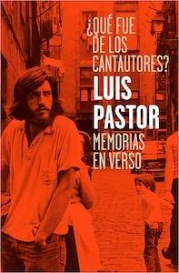 Libro: Qué fue de los cantautores? - Pastor Rodríguez, Luis