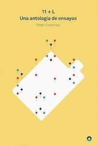 Libro: 11 + L 'una antología de ensayos' - EISENMAN, Peter