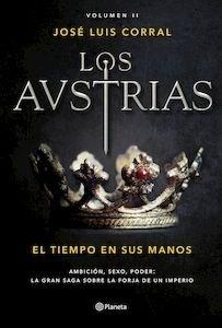 Libro: Los Austrias. El tiempo en sus manos - Corral, José Luis