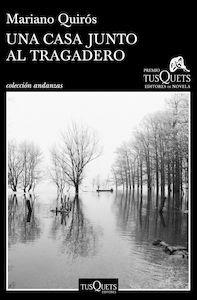 Libro: Una casa junto al Tragadero - Quirós, Mariano