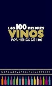 Libro: Los 100 mejores vinos por menos de 10 euros, 2018 - Estrada Alonso, Alicia