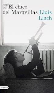 Libro: El chico del Maravillas - Llach, Lluís
