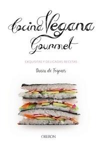 Libro: Cocina vegana gourmet - Robles López, Iosune