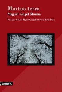 Libro: Mortuo terra - Mañas, Miguel Angel