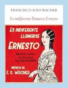 Libro: Es indiferente llamarse Ernesto - Sosa Wagner, Francisco