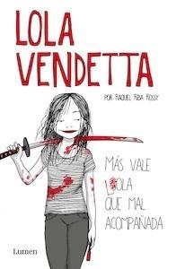 Libro: Lola Vendetta. 'Más vale Lola que mal acompañada' - Riba Rossy, Raquel