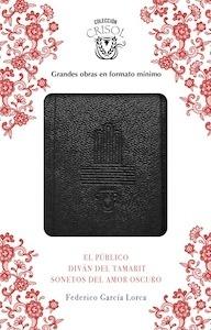 Libro: El Público, Sonetos del amor oscuro y Diván del Tamarit (Crisolín 2017) - Garcia Lorca, Federico