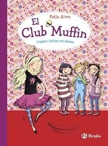 Libro: El club Muffin: Cuatro chicas en danza - Alves, Katja
