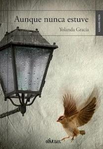 Libro: Aunque nunca estuve - Gracia, Yolanda
