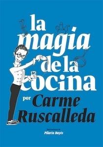 Libro: La magia de la cocina - Ruscalleda, Carme