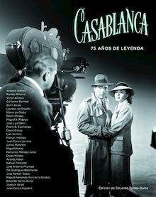 Libro: CASABLANCA: 75 AÑOS DE LEYENDA - Arribas, Victor