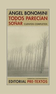 Libro: Todos parecían soñar - Bonomini, Ángel