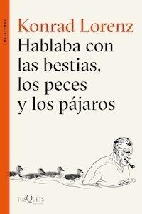 Libro: Hablaba con las bestias, los peces y los pájaros - Lorenz, Konrad
