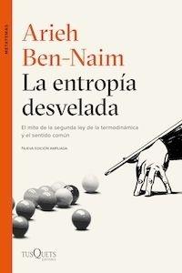 Libro: La entropía desvelada - Ben-Naim, Arieh