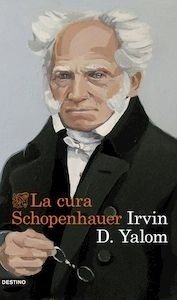 Libro: La cura Schopenhauer - Yalom, Irvin D.