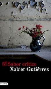 Sabor crítico - Gutierrez, Xabier