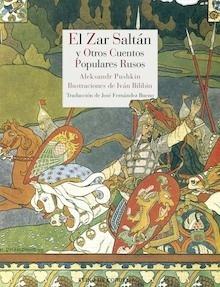 El Zar Saltán y otros cuentos populares rusos - Afanásiev, Aleksandr Nikoláyevich