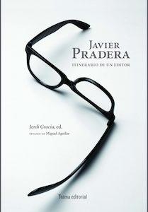 Libro: Javier Pradera 'itinerario de un editor' - Pradera, Javier