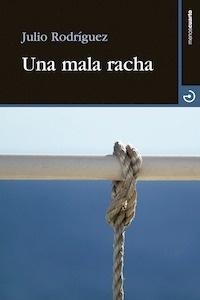 Libro: Una mala racha - Rodríguez Suárez, Julio