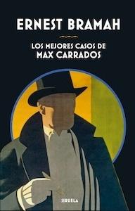 Libro: Los mejores casos de Max Carrados - Bramah, Ernest
