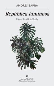 Libro: República luminosa - Barba, Andres