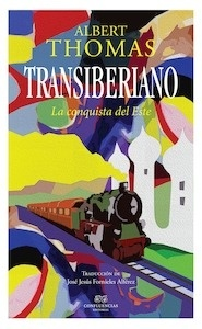 Libro: Transiberiano 'La conquista del Este' - Thomas, Albert Richard