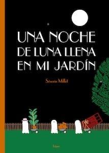 Libro: Una noche de luna llena en mi jardín - Millet, Séverin