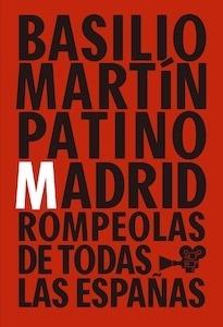 Libro: Basilio Martín Patino. Madrid rompeolas de todas las españas - VV. AA.