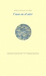 Libro: Casa en el aire - Bustos Aguirre, Rómulo