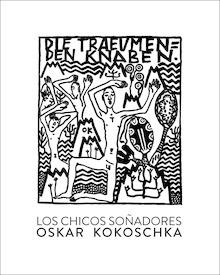 Libro: Los chicos soñadores - Kokoschka, Oskar