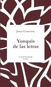 Libro: Yonquis de las letras - Comensal, Jorge