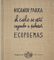 Libro: El cielo se está cayendo a pedazos 'Ecopoemas de Nicanor Parra' - Parra, Nicanor