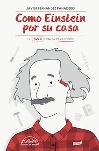 Libro: Como Einstein por su casa - Fernandez Panadero, Javier