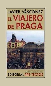 Libro: El viajero de Praga - Vasconez, Javier