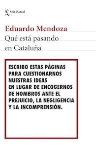 Libro: Qué está pasando en Cataluña - Mendoza, Eduardo