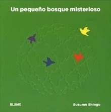 Libro: Un pequeño bosque misterioso - Shingu, Susumu