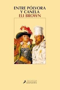 Libro: Entre pólvora y canela - Brown, Eli