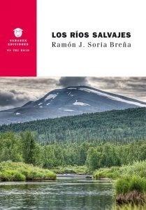 Libro: LOS RÍOS SALVAJES - Ramón J. Soria Breña
