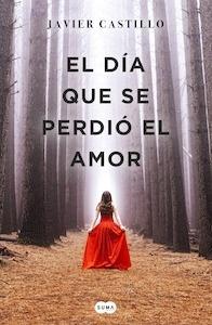 Libro: El día que se perdió el amor - Castillo Fernandez, Javier