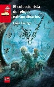 Libro: El coleccionista de relojes extraordinarios - Gallego Garcia, Laura