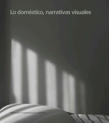 Libro: Lo doméstico, narrativas visuales -