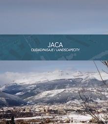 Jaca: ciudadpaisaje / landscapecity -