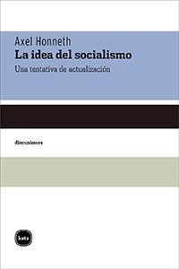 Libro: La idea del socialismo - Honneth, Axel