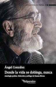 Libro: Donde la vida se doblega, nunca - Gonzalez Muñiz, Angel