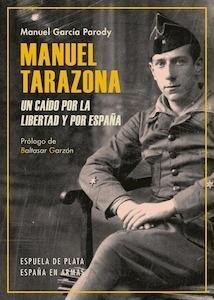 Libro: Manuel Tarazona. Un caído por la libertad y por España - García Parody, Manuel