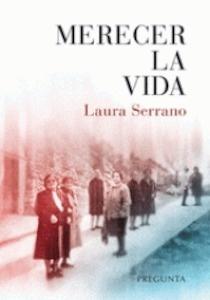 Libro: Merecer la vida - Serrano, Laura
