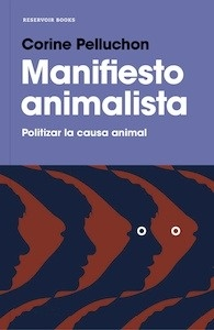 Libro: Manifiesto animalista - Corine Pelluchon