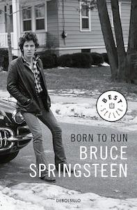Libro: Born to Run (edición en lengua española) - Springsteen, Bruce