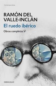 Libro: El ruedo ibérico (Obras completas Valle-Inclán 5) - Valle-Inclan, Ramon Maria del