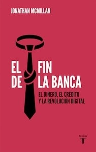 Libro: El fin de la banca - Jonathan Mcmillan